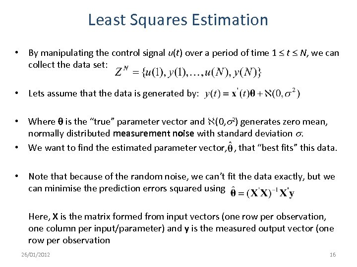 Least Squares Estimation • By manipulating the control signal u(t) over a period of