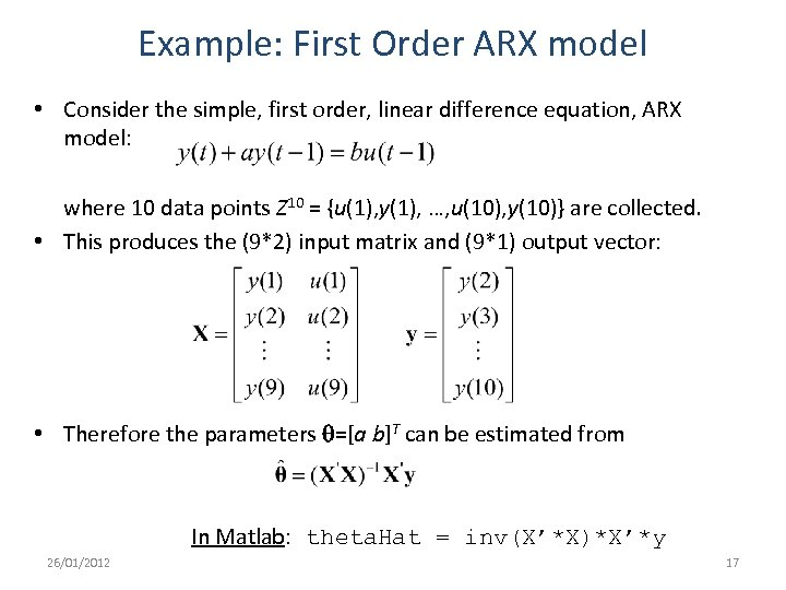 Example: First Order ARX model • Consider the simple, first order, linear difference equation,