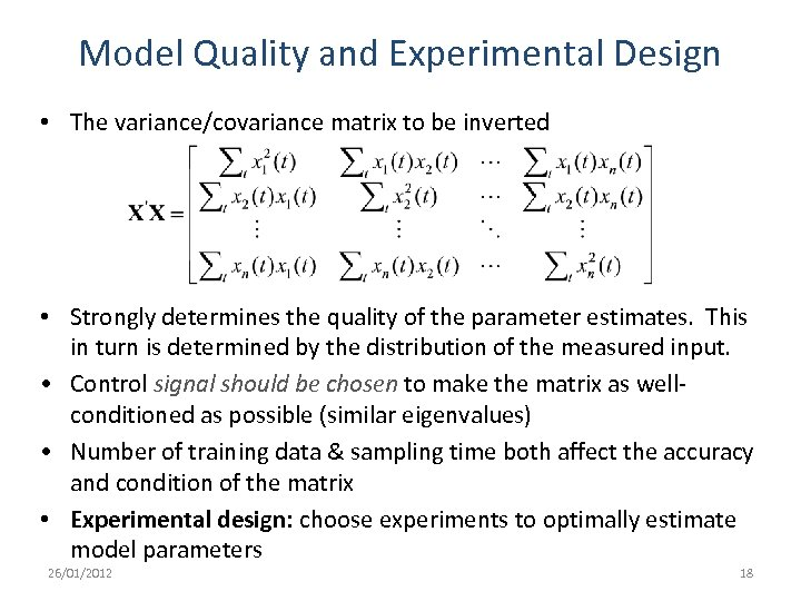 Model Quality and Experimental Design • The variance/covariance matrix to be inverted • Strongly