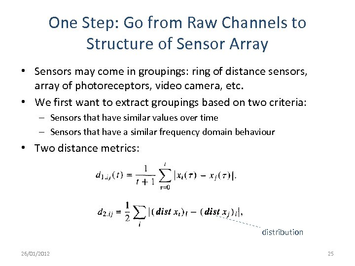 One Step: Go from Raw Channels to Structure of Sensor Array • Sensors may
