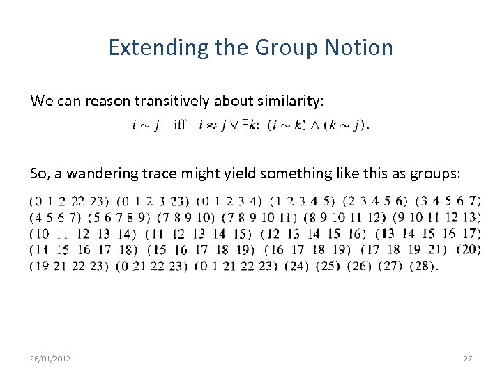 Extending the Group Notion We can reason transitively about similarity: So, a wandering trace