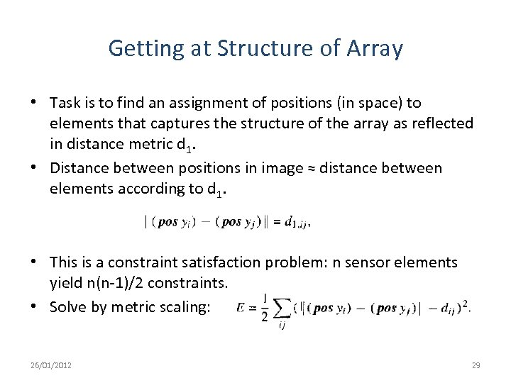 Getting at Structure of Array • Task is to find an assignment of positions