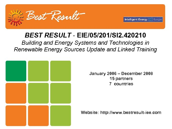 BEST RESULT - EIE/05/201/SI 2. 420210 Building and Energy Systems and Technologies in Renewable
