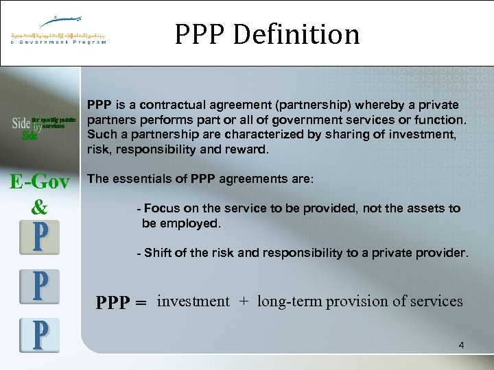 PPP Definition PPP is a contractual agreement (partnership) whereby a private partners performs part