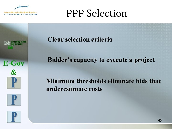 PPP Selection Clear selection criteria E-Gov & Bidder's capacity to execute a project Minimum