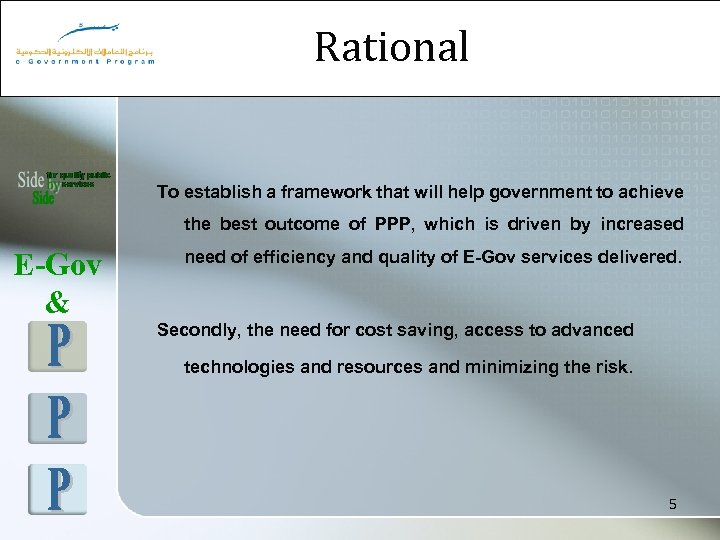 Rational To establish a framework that will help government to achieve the best outcome