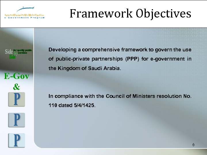 Framework Objectives Developing a comprehensive framework to govern the use of public-private partnerships (PPP)