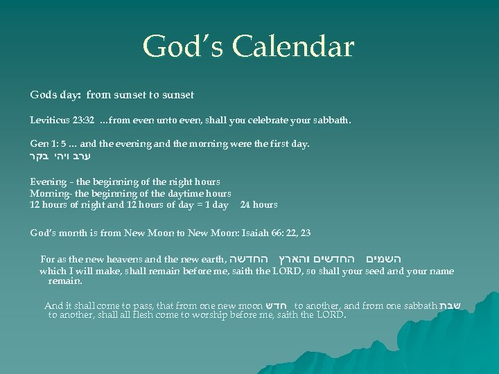 God's Calendar Gods day: from sunset to sunset Leviticus 23: 32 …from even unto