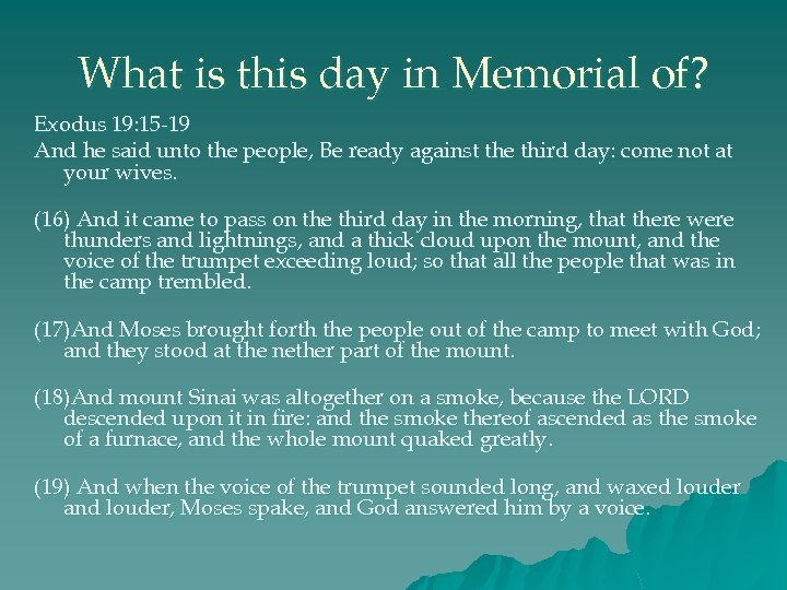 What is this day in Memorial of? Exodus 19: 15 -19 And he said