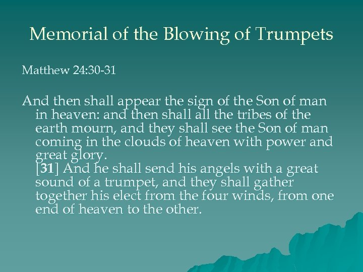 Memorial of the Blowing of Trumpets Matthew 24: 30 -31 And then shall appear