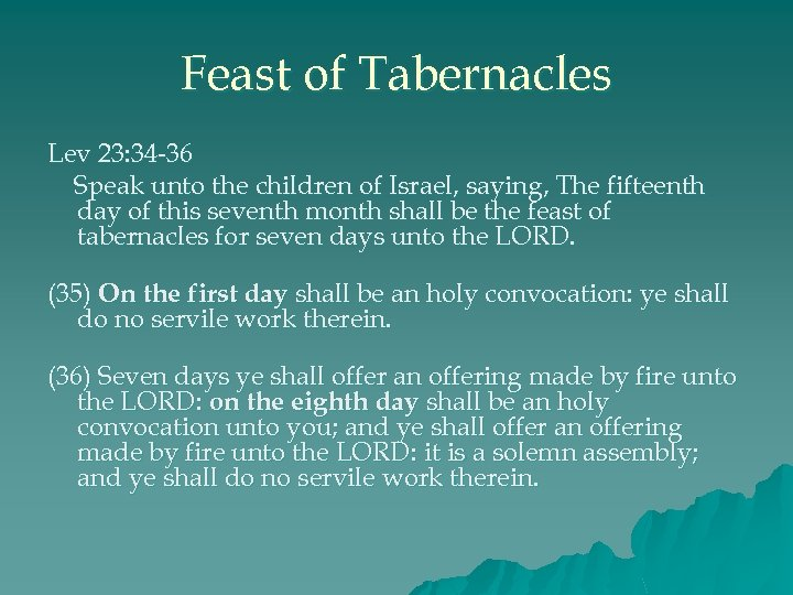 Feast of Tabernacles Lev 23: 34 -36 Speak unto the children of Israel, saying,