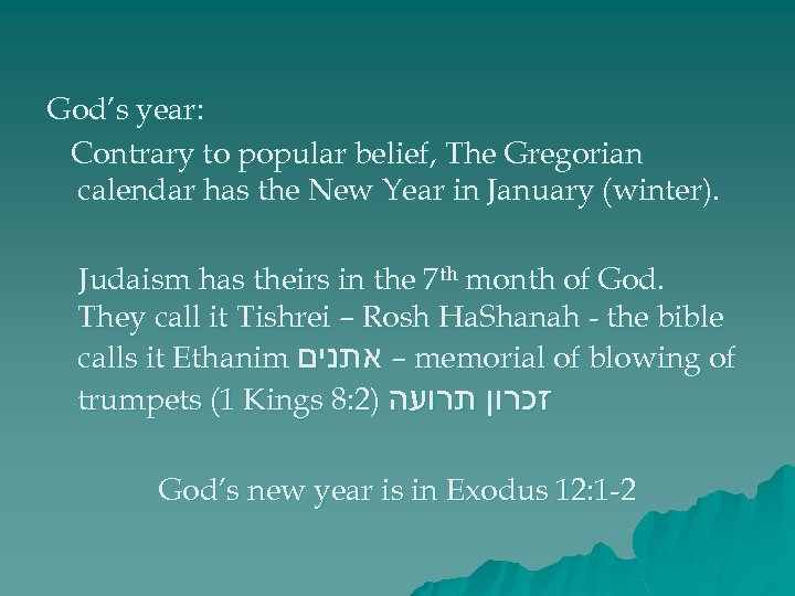 God's year: Contrary to popular belief, The Gregorian calendar has the New Year in