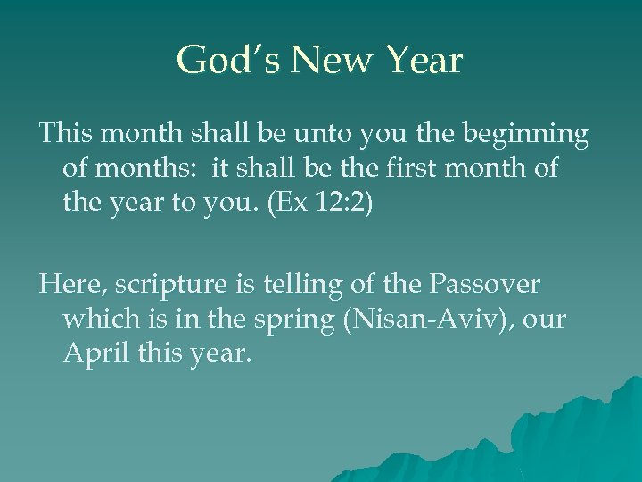 God's New Year This month shall be unto you the beginning of months: it