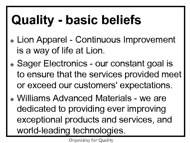 Quality - basic beliefs Lion Apparel - Continuous Improvement is a way of life
