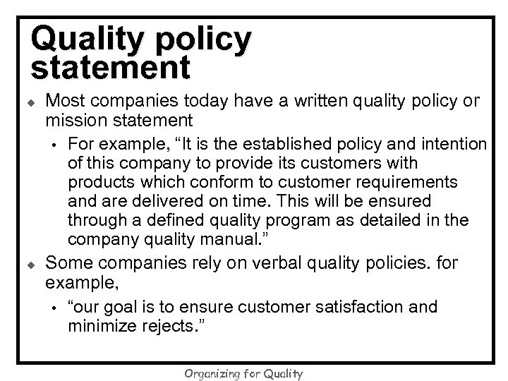 Quality policy statement u u Most companies today have a written quality policy or