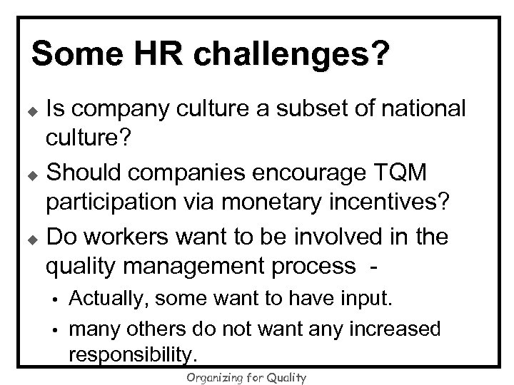 Some HR challenges? Is company culture a subset of national culture? u Should companies