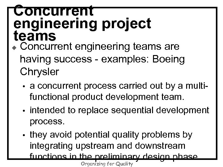 Concurrent engineering project teams u Concurrent engineering teams are having success - examples: Boeing