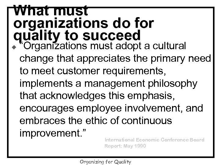 "What must organizations do for quality to succeed u ""Organizations must adopt a cultural"