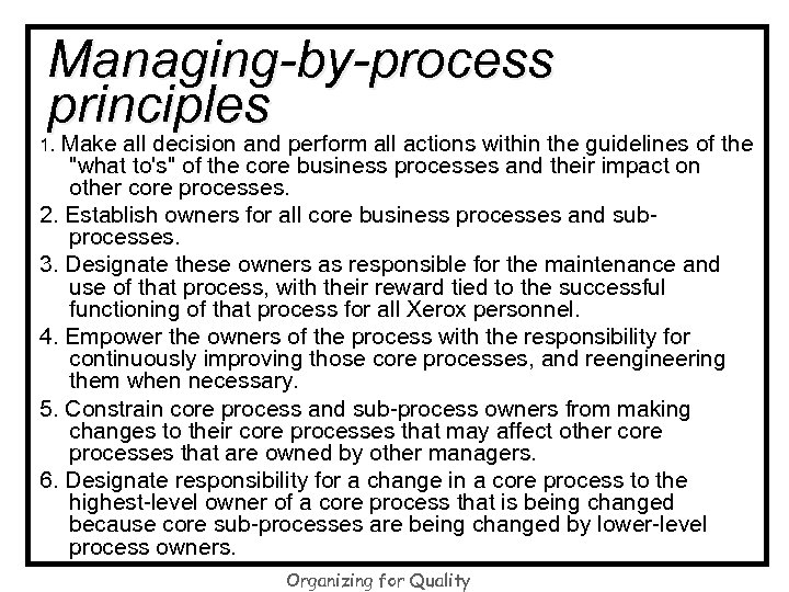 Managing-by-process principles 1. Make all decision and perform all actions within the guidelines of