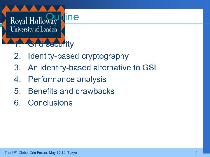 Outline 1. 2. 3. 4. 5. 6. Grid security Identity-based cryptography An identity-based alternative