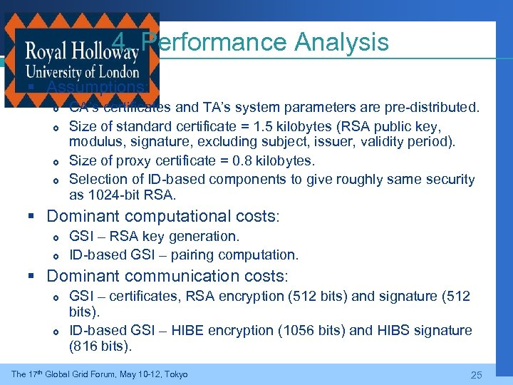 4. Performance Analysis § Assumptions: CA's certificates and TA's system parameters are pre-distributed. Size
