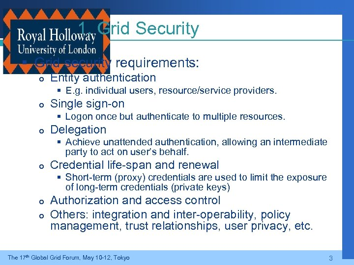 1. Grid Security § Grid security requirements: Entity authentication § E. g. individual users,
