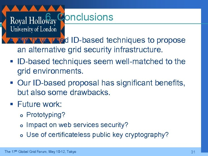 6. Conclusions § We have used ID-based techniques to propose an alternative grid security