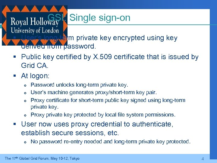 GSI: Single sign-on § User's long-term private key encrypted using key derived from password.
