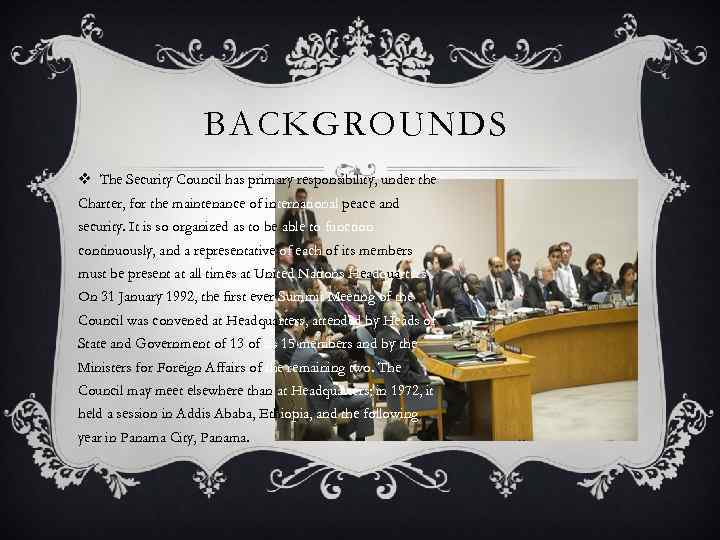 BACKGROUNDS v The Security Council has primary responsibility, under the Charter, for the maintenance
