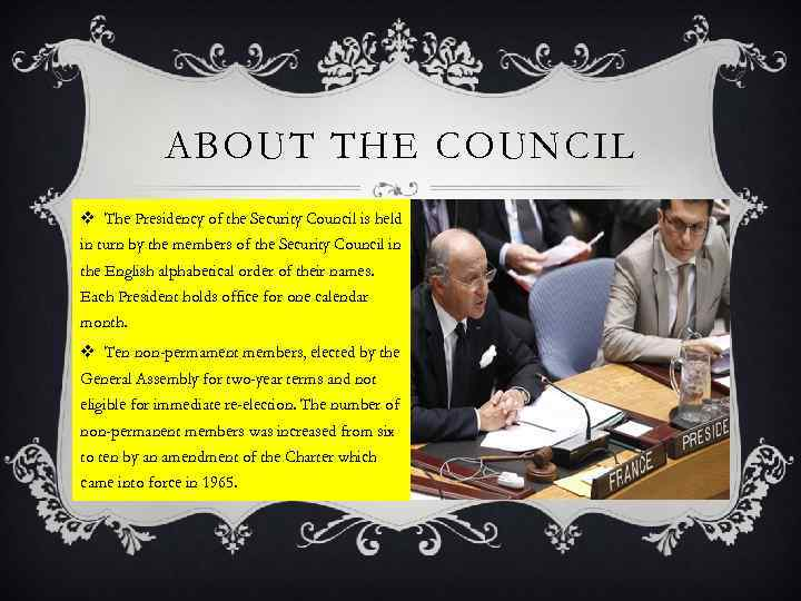 ABOUT THE COUNCIL v The Presidency of the Security Council is held in turn