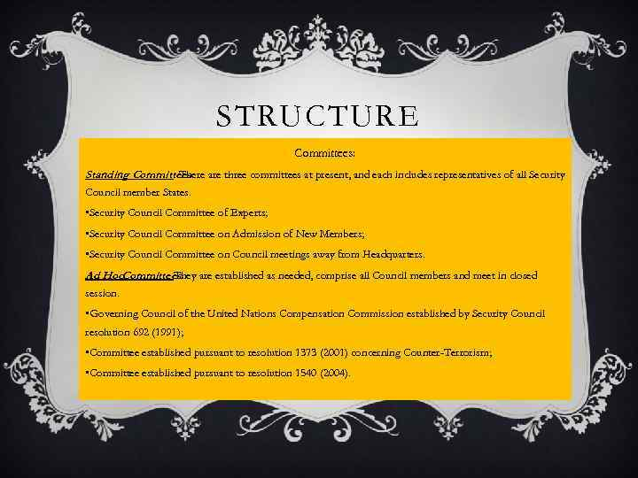 STRUCTURE Committees: Standing Committees are three committees at present, and each includes representatives of
