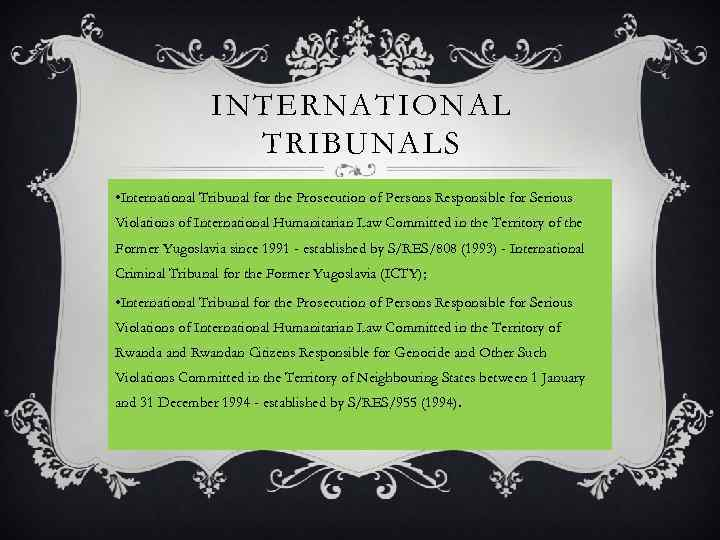 INTERNATIONAL TRIBUNALS • International Tribunal for the Prosecution of Persons Responsible for Serious Violations