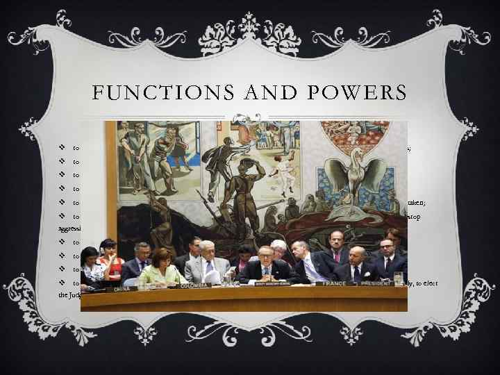 FUNCTIONS AND POWERS Under the Charter, the functions and powers of the Security Council
