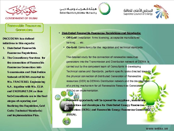 Renewable Resources Generators DSCE/DEWA has defined initiatives in this regards: 1. Distributed Renewable •