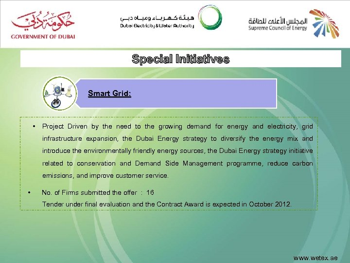Special Initiatives Smart Grid: • Project Driven by the need to the growing demand