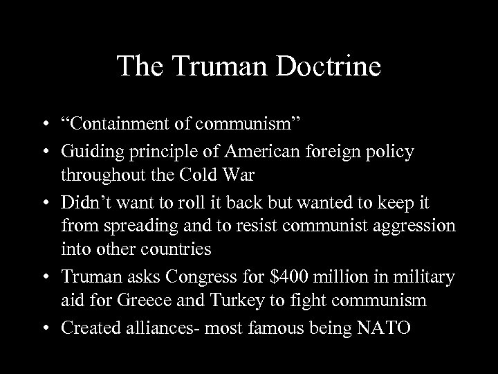 """The Truman Doctrine • """"Containment of communism"""" • Guiding principle of American foreign policy"""