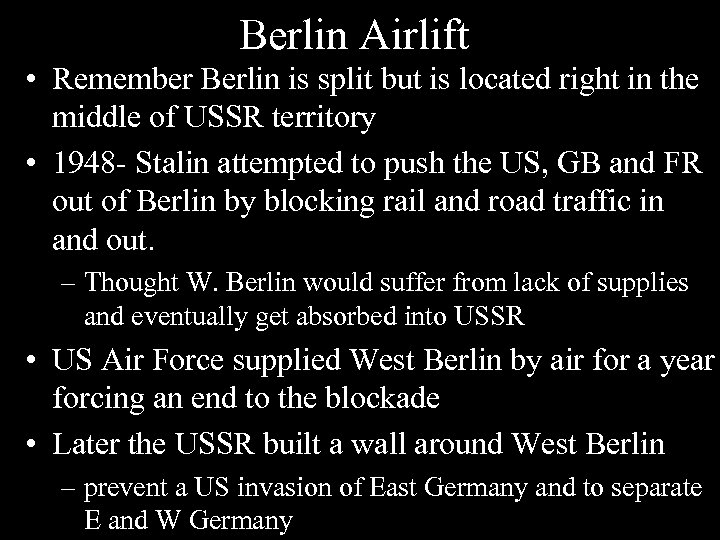 Berlin Airlift • Remember Berlin is split but is located right in the middle