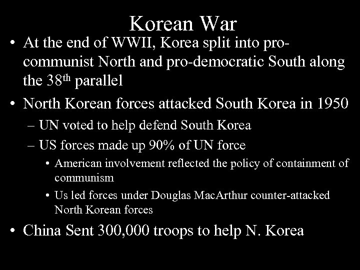 Korean War • At the end of WWII, Korea split into procommunist North and