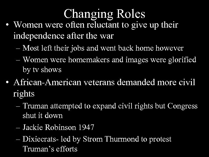Changing Roles • Women were often reluctant to give up their independence after the