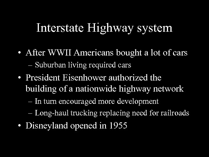 Interstate Highway system • After WWII Americans bought a lot of cars – Suburban