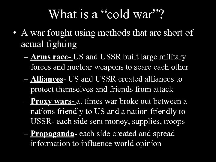 """What is a """"cold war""""? • A war fought using methods that are short"""