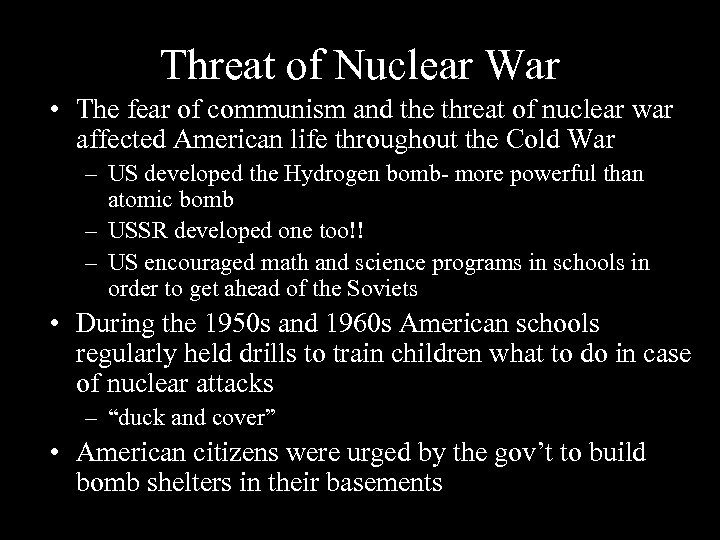 Threat of Nuclear War • The fear of communism and the threat of nuclear
