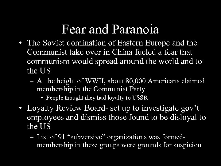 Fear and Paranoia • The Soviet domination of Eastern Europe and the Communist take