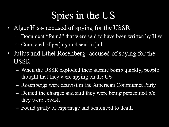Spies in the US • Alger Hiss- accused of spying for the USSR –