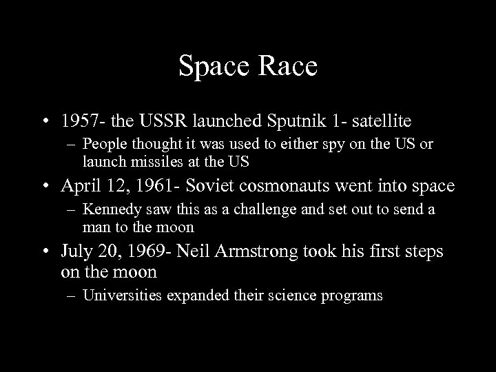 Space Race • 1957 - the USSR launched Sputnik 1 - satellite – People