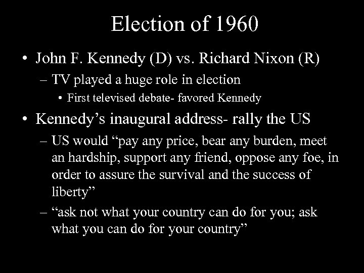 Election of 1960 • John F. Kennedy (D) vs. Richard Nixon (R) – TV