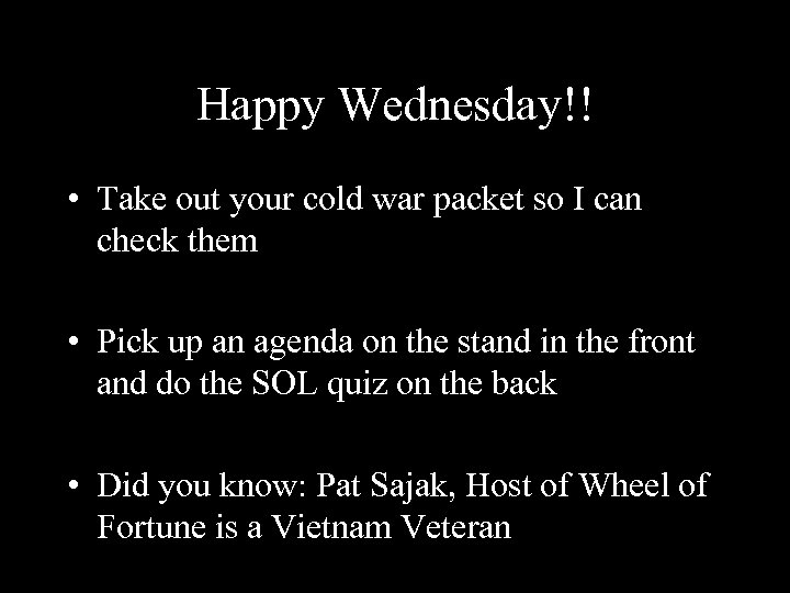 Happy Wednesday!! • Take out your cold war packet so I can check them