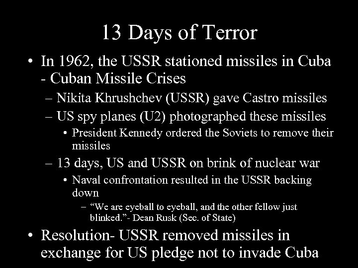 13 Days of Terror • In 1962, the USSR stationed missiles in Cuba -