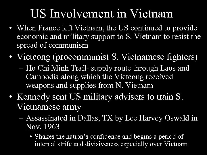 US Involvement in Vietnam • When France left Vietnam, the US continued to provide