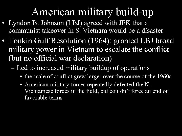 American military build-up • Lyndon B. Johnson (LBJ) agreed with JFK that a communist